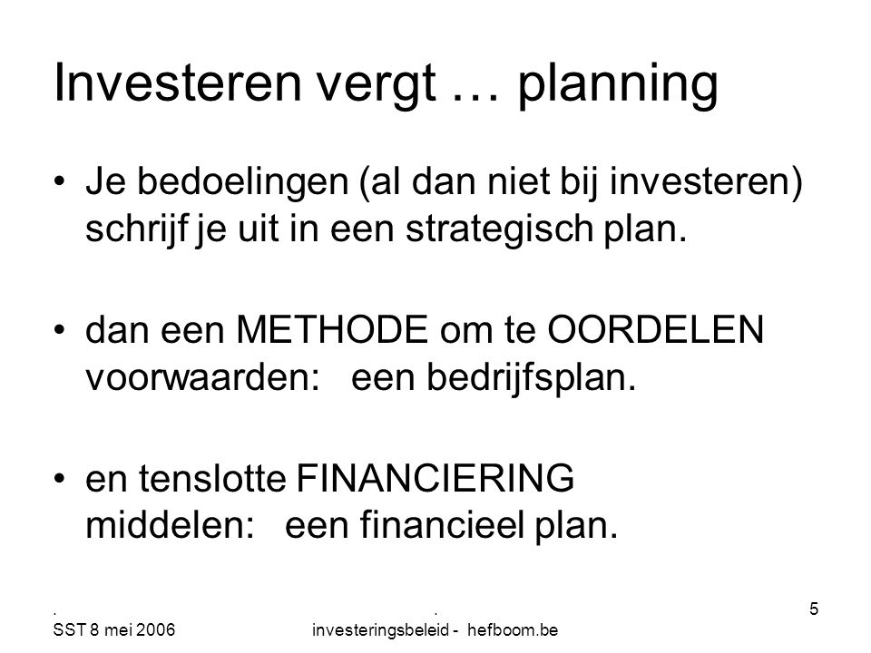 Investeren vergt … planning