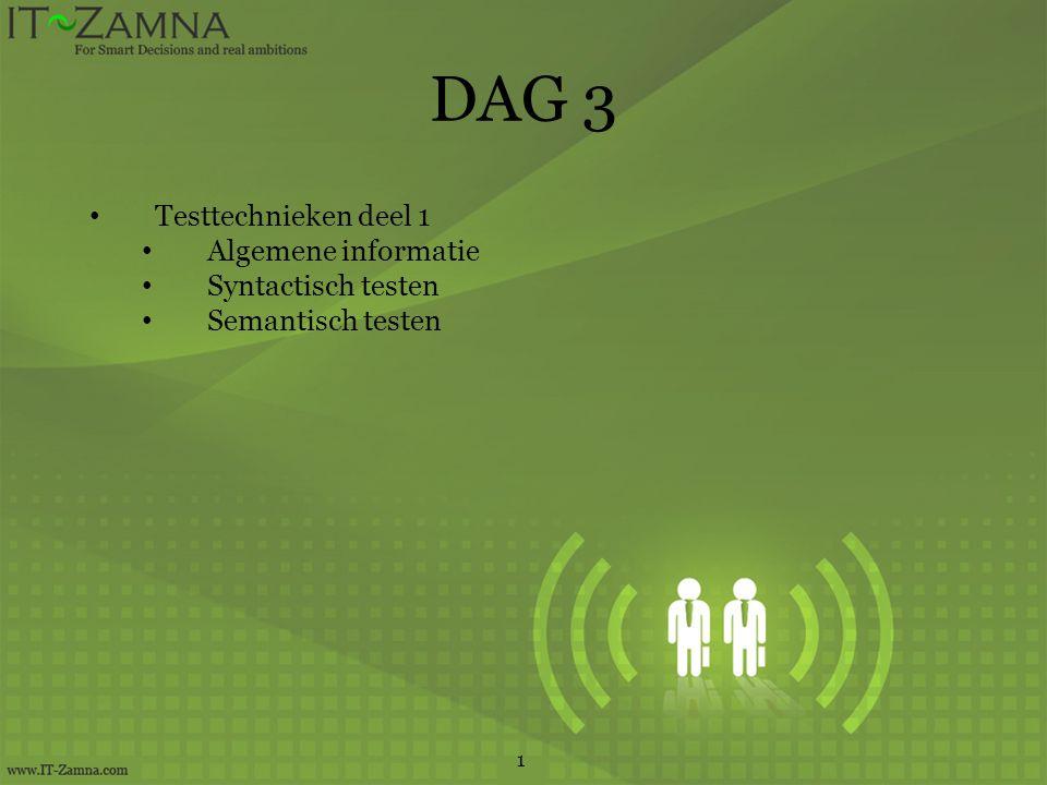 DAG 3 Testtechnieken deel 1 Algemene informatie Syntactisch testen