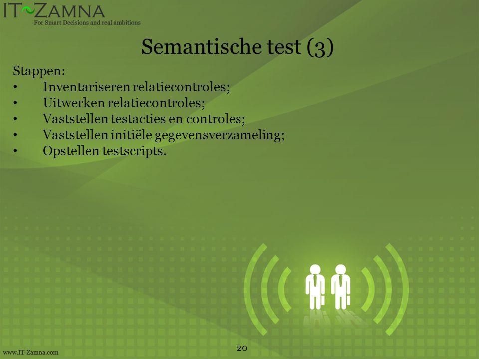 Semantische test (3) Stappen: Inventariseren relatiecontroles;