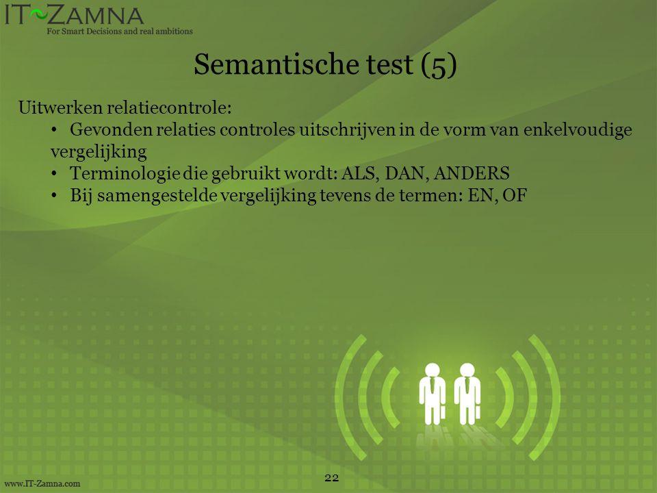 Semantische test (5) Uitwerken relatiecontrole: