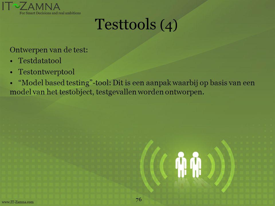 Testtools (4) Ontwerpen van de test: Testdatatool Testontwerptool