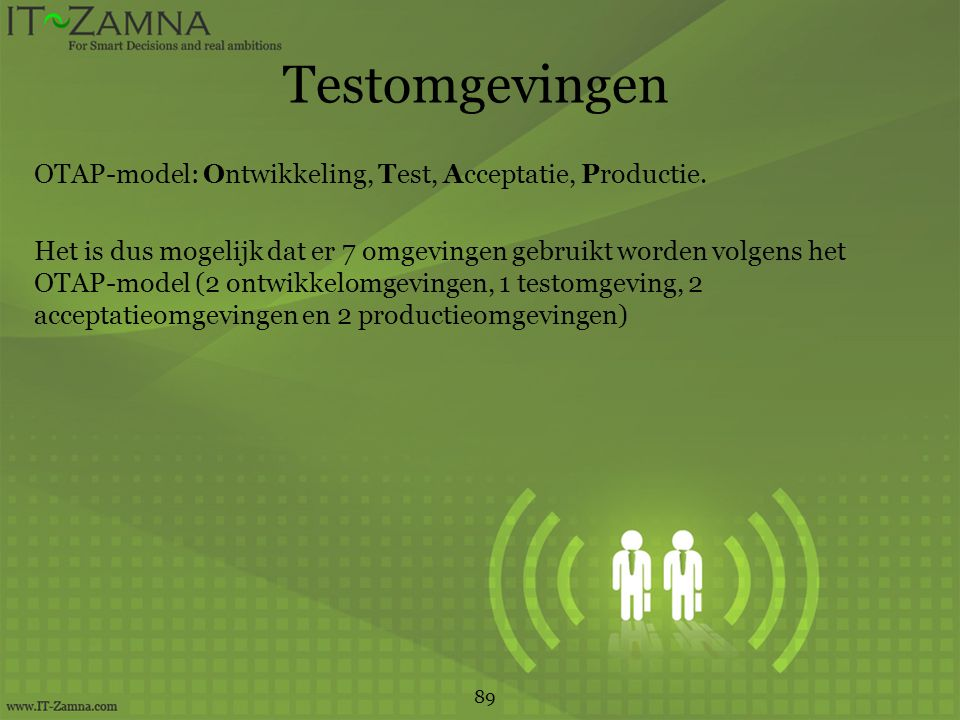 Testomgevingen OTAP-model: Ontwikkeling, Test, Acceptatie, Productie.