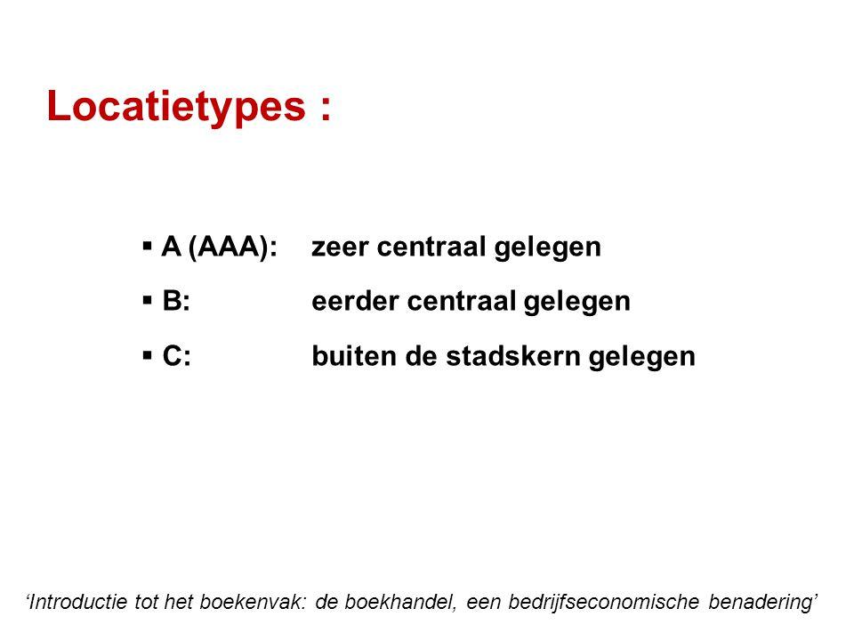 Locatietypes : A (AAA): zeer centraal gelegen