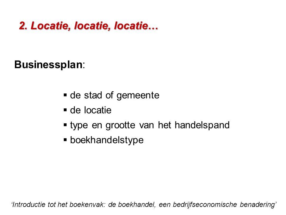 2. Locatie, locatie, locatie…