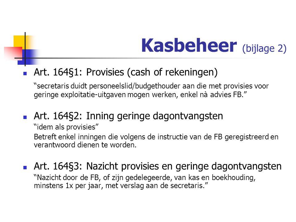 Kasbeheer (bijlage 2) Art. 164§1: Provisies (cash of rekeningen)