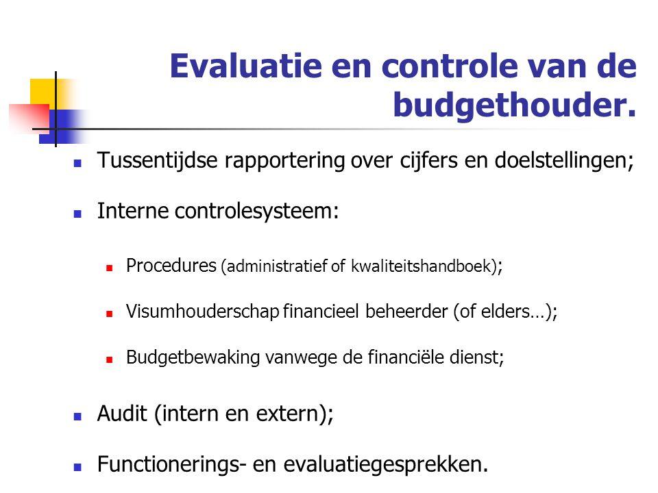 Evaluatie en controle van de budgethouder.