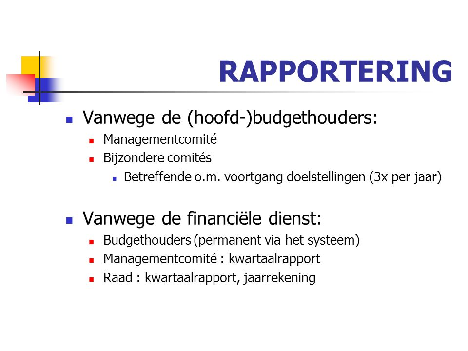 RAPPORTERING Vanwege de (hoofd-)budgethouders: