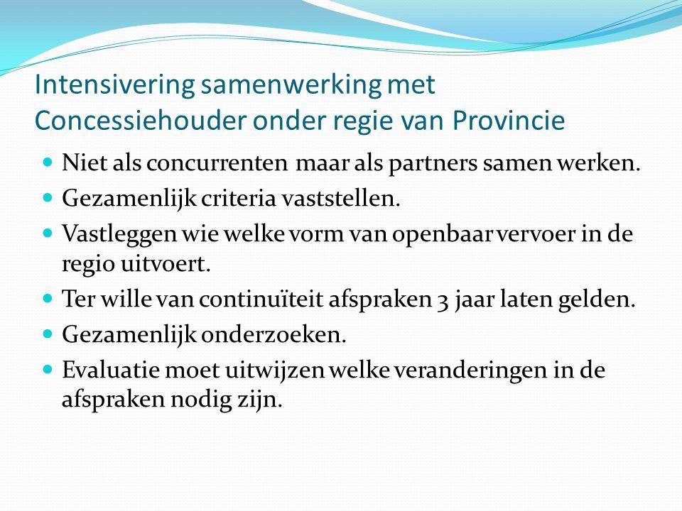 Intensivering samenwerking met Concessiehouder onder regie van Provincie