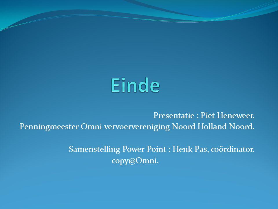 Einde Presentatie : Piet Heneweer.