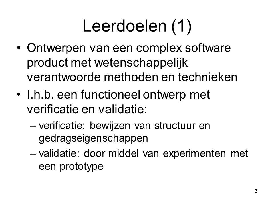 Leerdoelen (1) Ontwerpen van een complex software product met wetenschappelijk verantwoorde methoden en technieken.