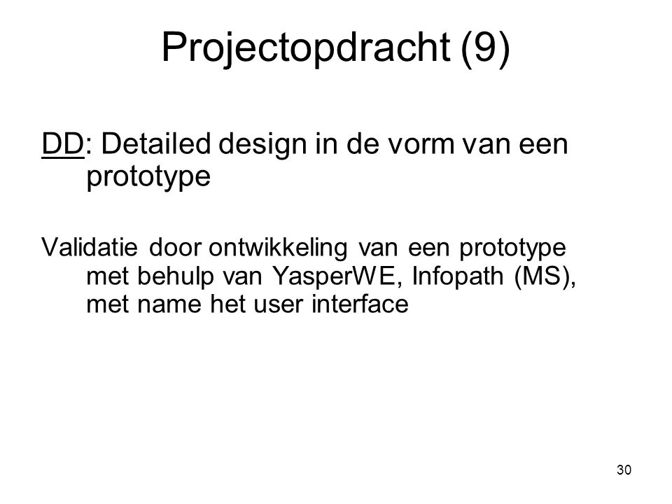 Projectopdracht (9) DD: Detailed design in de vorm van een prototype