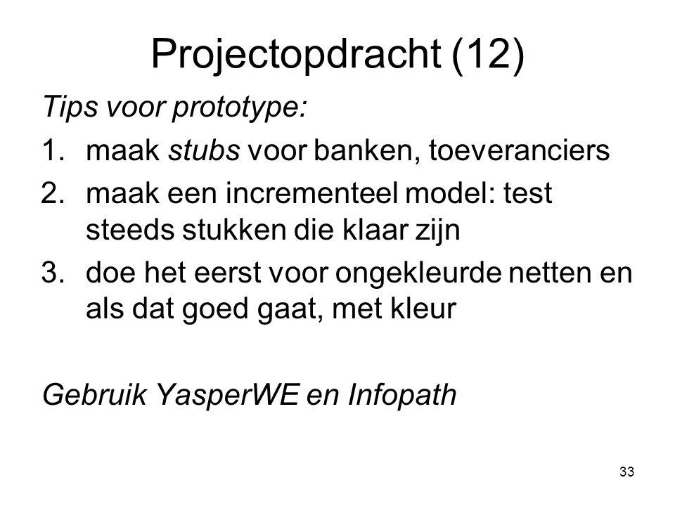 Projectopdracht (12) Tips voor prototype: