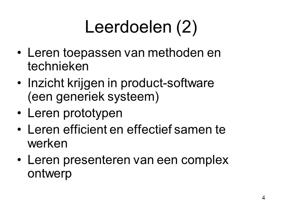 Leerdoelen (2) Leren toepassen van methoden en technieken