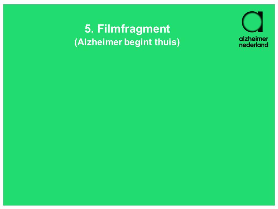 5. Filmfragment (Alzheimer begint thuis)