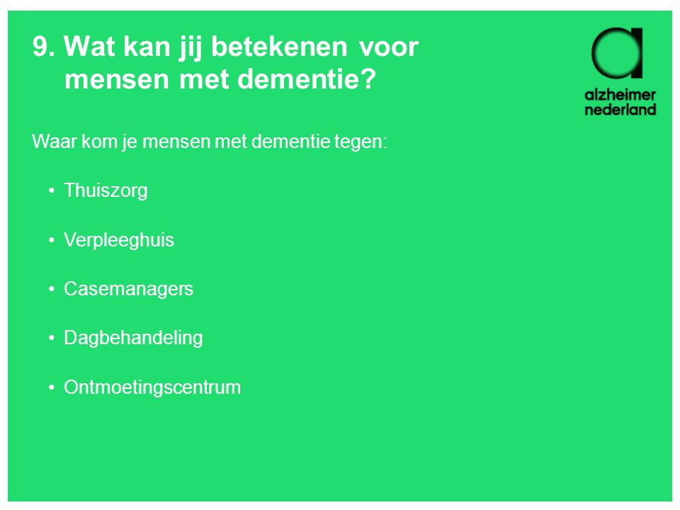 9. Wat kan jij betekenen voor mensen met dementie