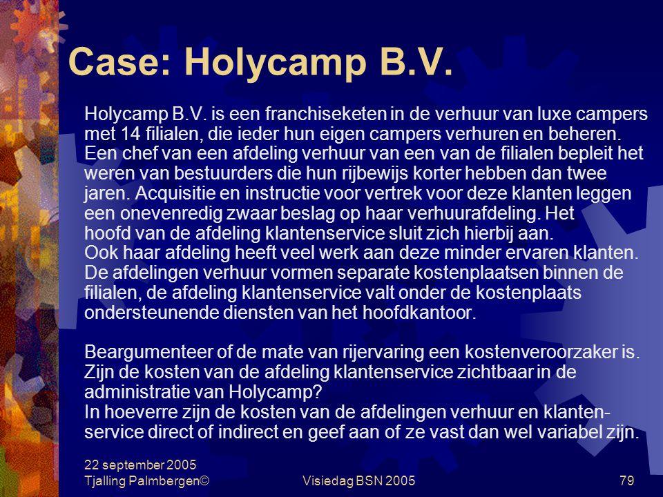 Case: Holycamp B.V. Holycamp B.V. is een franchiseketen in de verhuur van luxe campers.