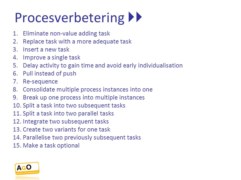 Procesverbetering  Eliminate non-value adding task