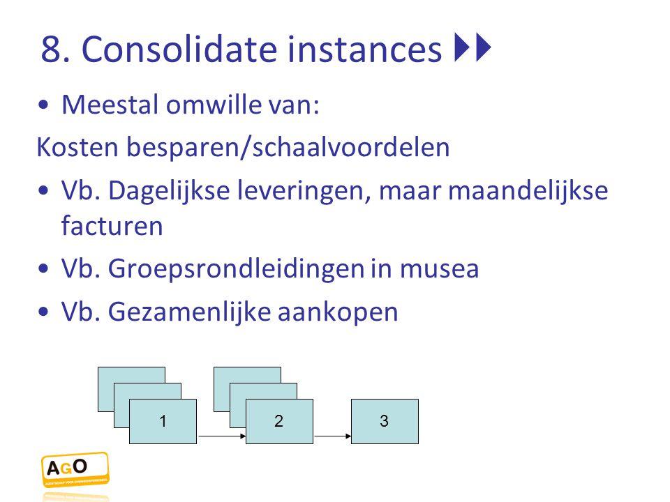 8. Consolidate instances 