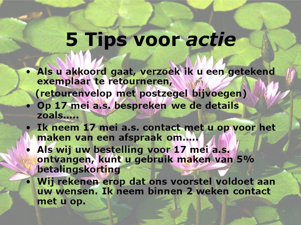 5 Tips voor actie Als u akkoord gaat, verzoek ik u een getekend exemplaar te retourneren, (retourenvelop met postzegel bijvoegen)