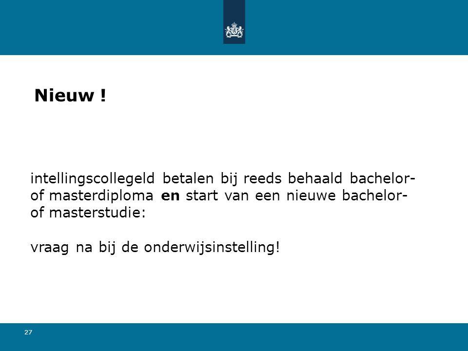 Nieuw ! intellingscollegeld betalen bij reeds behaald bachelor- of masterdiploma en start van een nieuwe bachelor-of masterstudie: