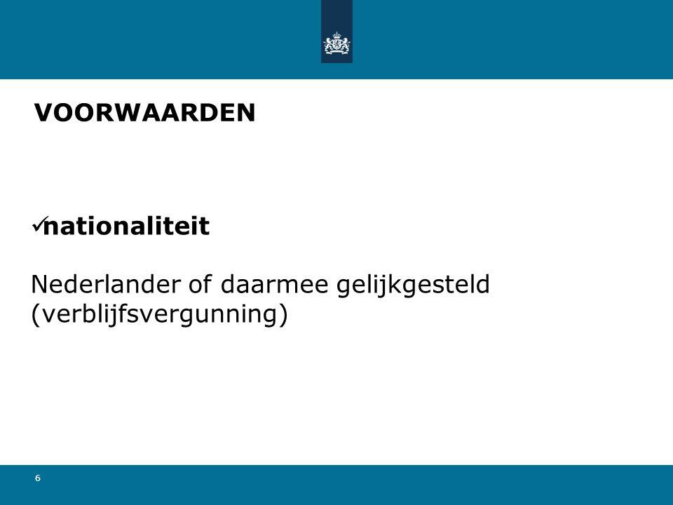 VOORWAARDEN nationaliteit Nederlander of daarmee gelijkgesteld (verblijfsvergunning)