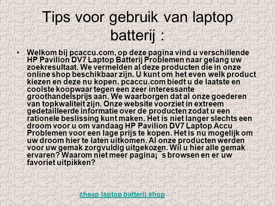 Tips voor gebruik van laptop batterij :
