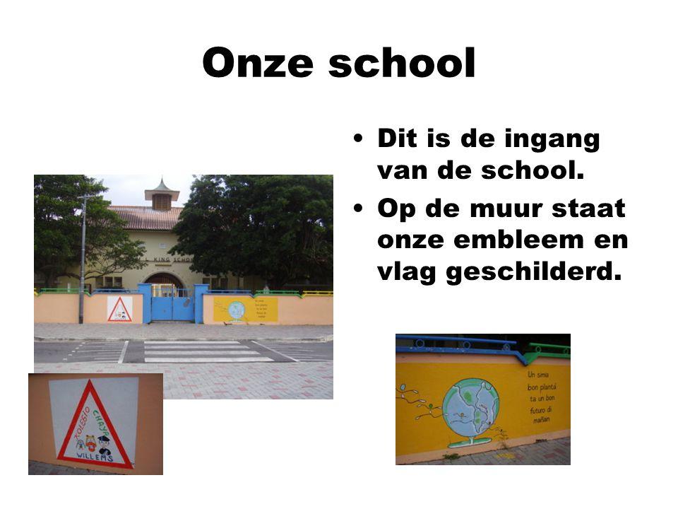 Onze school Dit is de ingang van de school.