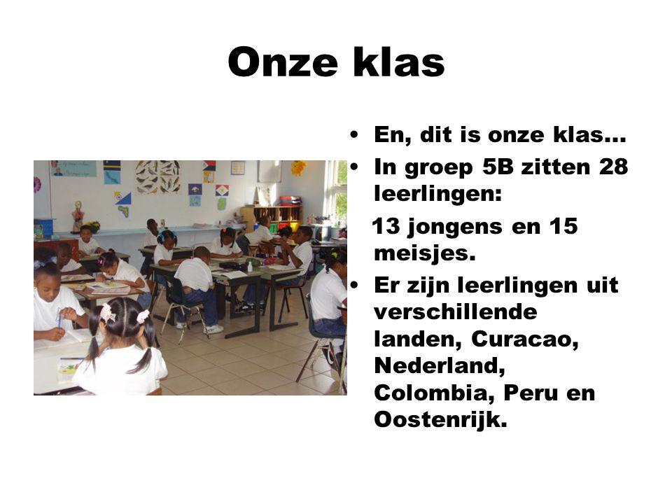 Onze klas En, dit is onze klas... In groep 5B zitten 28 leerlingen: