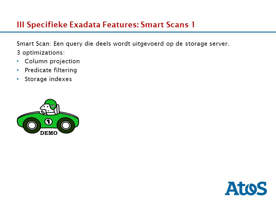 III Specifieke Exadata Features: Smart Scans 1