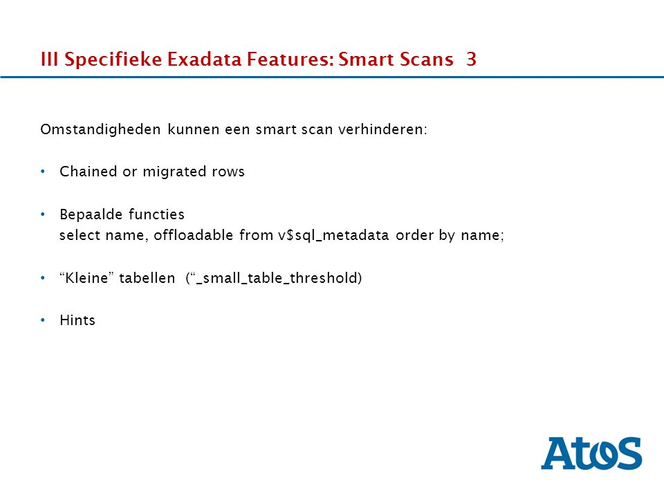 III Specifieke Exadata Features: Smart Scans 3