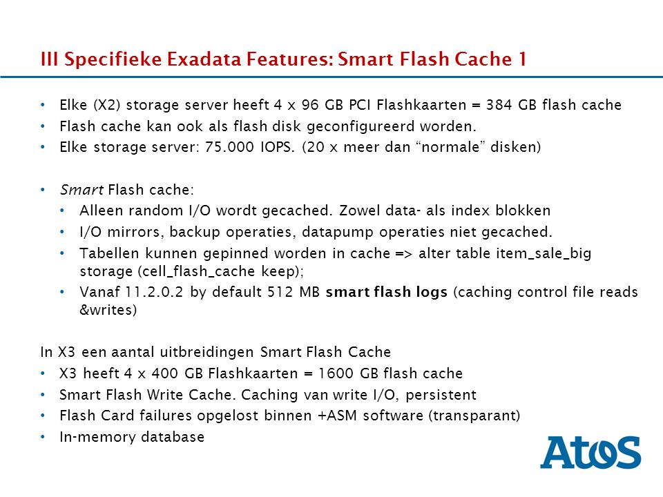 III Specifieke Exadata Features: Smart Flash Cache 1