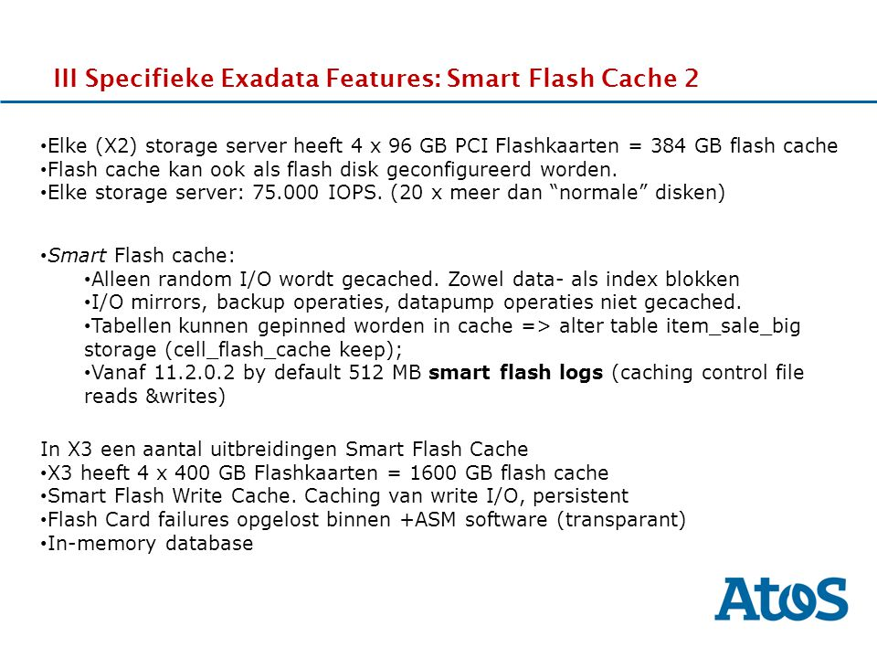 III Specifieke Exadata Features: Smart Flash Cache 2