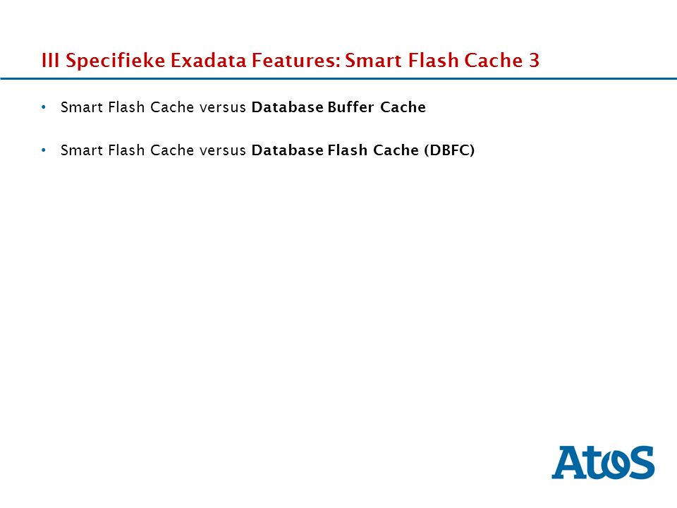 III Specifieke Exadata Features: Smart Flash Cache 3