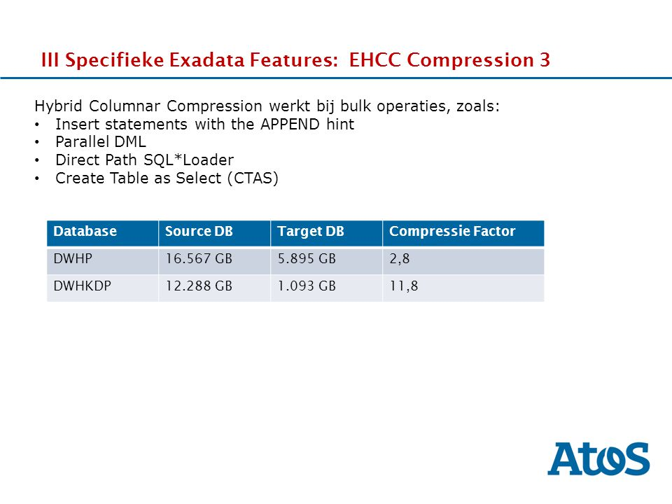 III Specifieke Exadata Features: EHCC Compression 3