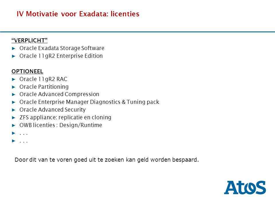 IV Motivatie voor Exadata: licenties