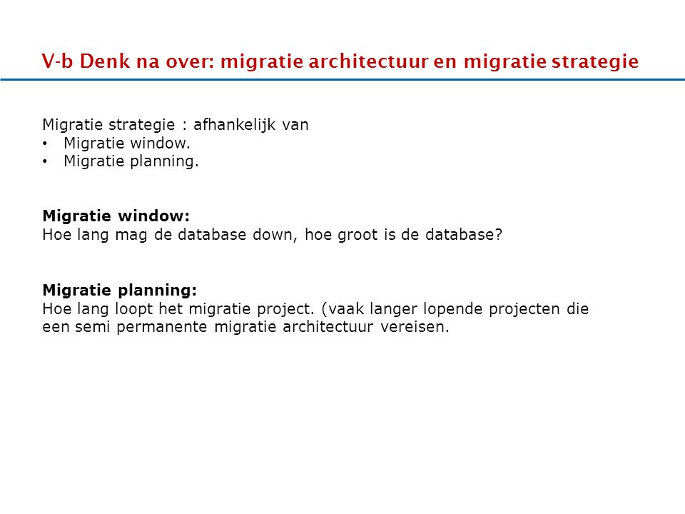 V-b Denk na over: migratie architectuur en migratie strategie