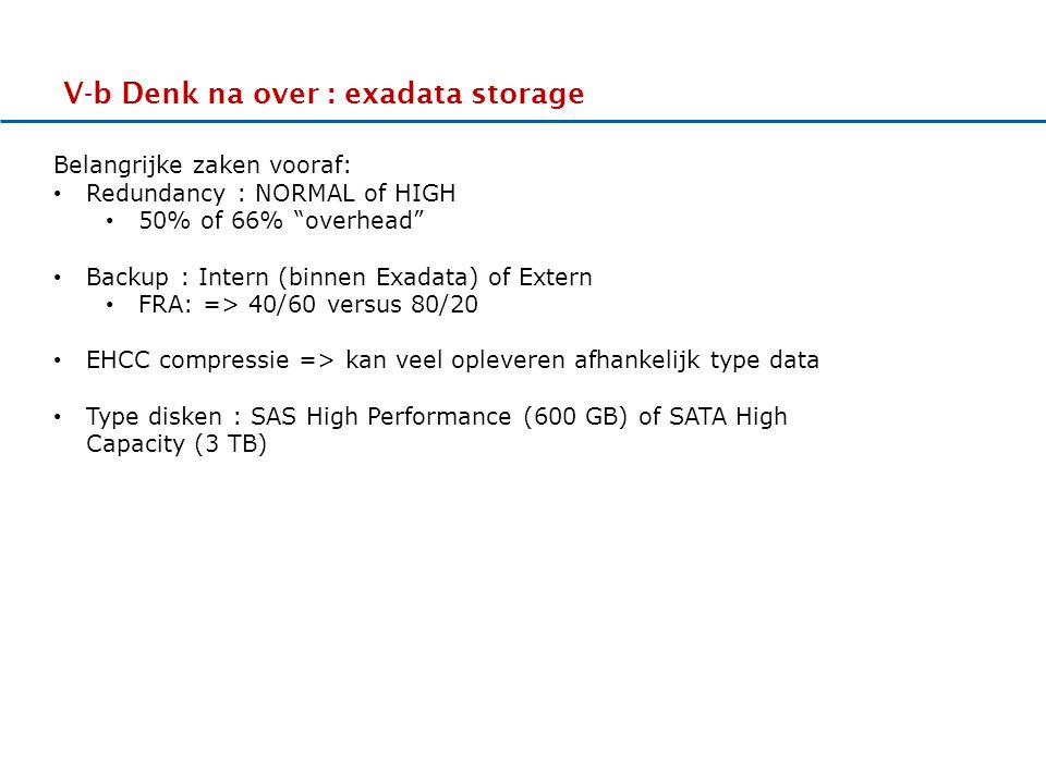 V-b Denk na over : exadata storage