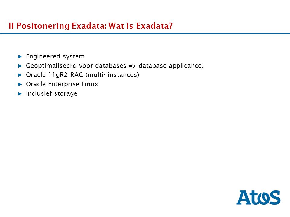 II Positonering Exadata: Wat is Exadata