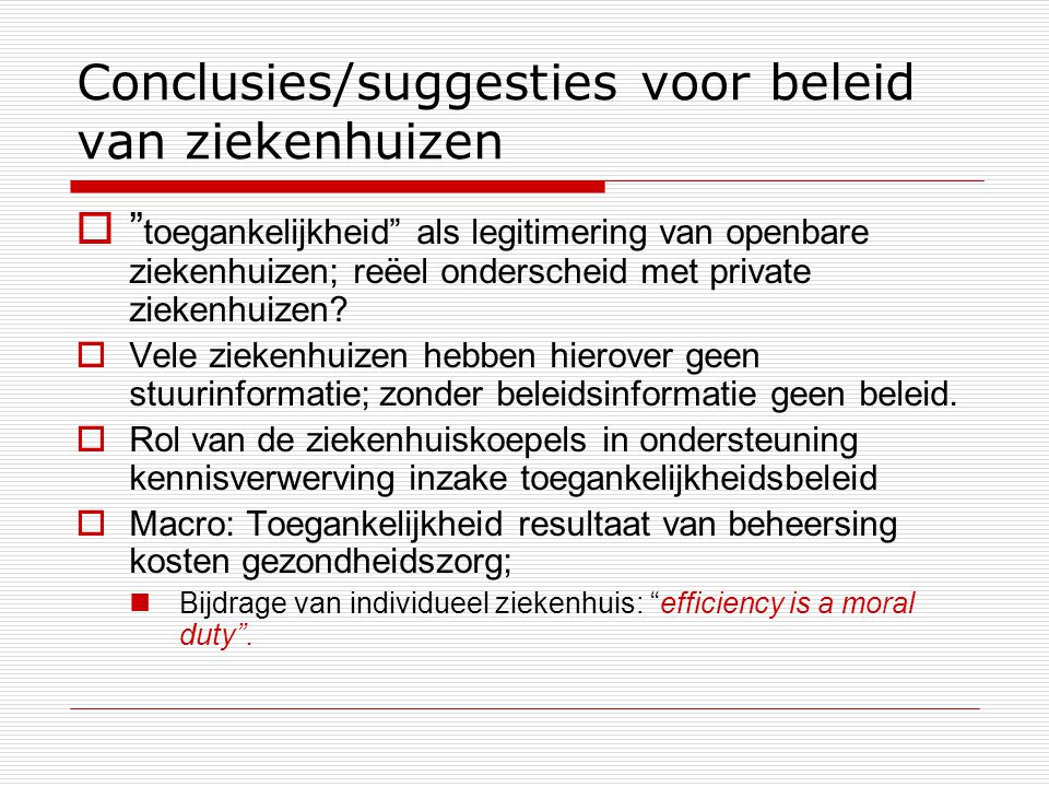 Conclusies/suggesties voor beleid van ziekenhuizen