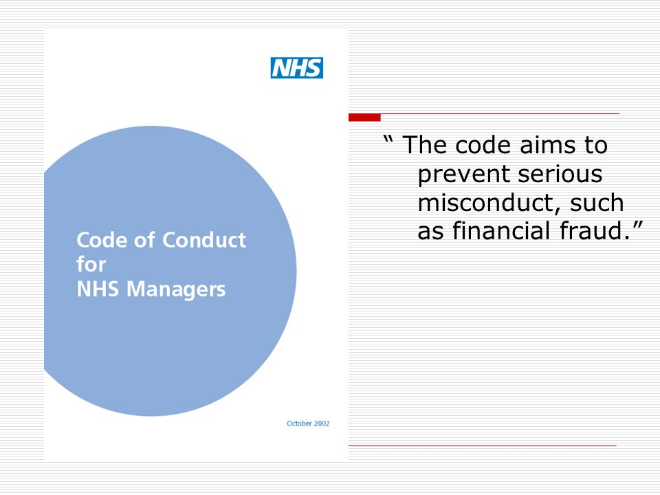 The code aims to prevent serious misconduct, such as financial fraud
