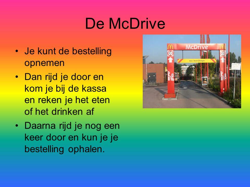 De McDrive Je kunt de bestelling opnemen