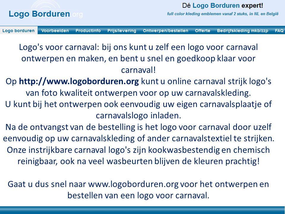 Logo s voor carnaval: bij ons kunt u zelf een logo voor carnaval ontwerpen en maken, en bent u snel en goedkoop klaar voor carnaval!