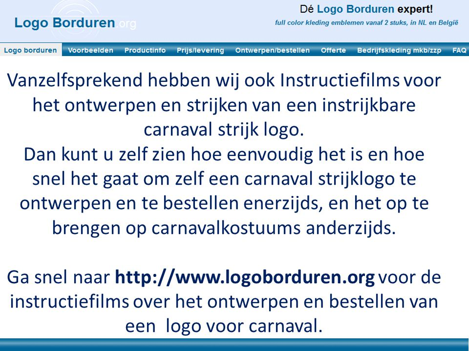 Vanzelfsprekend hebben wij ook Instructiefilms voor het ontwerpen en strijken van een instrijkbare carnaval strijk logo.
