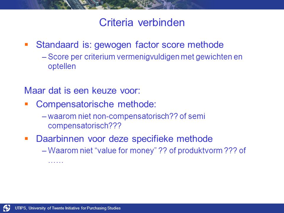 Criteria verbinden Standaard is: gewogen factor score methode