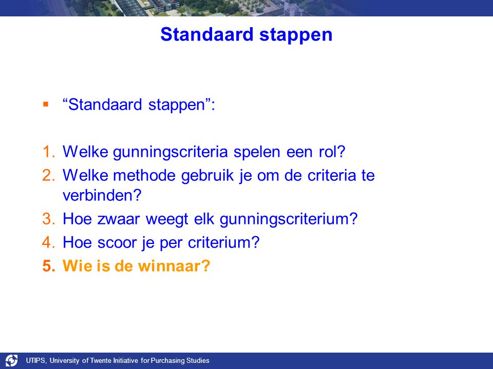 Standaard stappen Standaard stappen :
