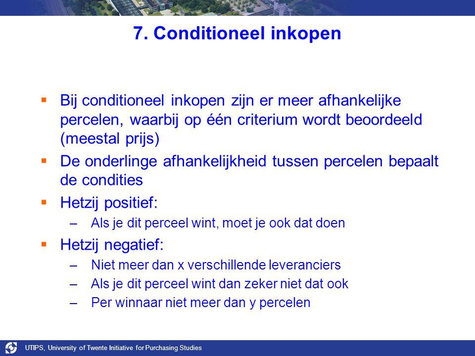 7. Conditioneel inkopen Bij conditioneel inkopen zijn er meer afhankelijke percelen, waarbij op één criterium wordt beoordeeld (meestal prijs)