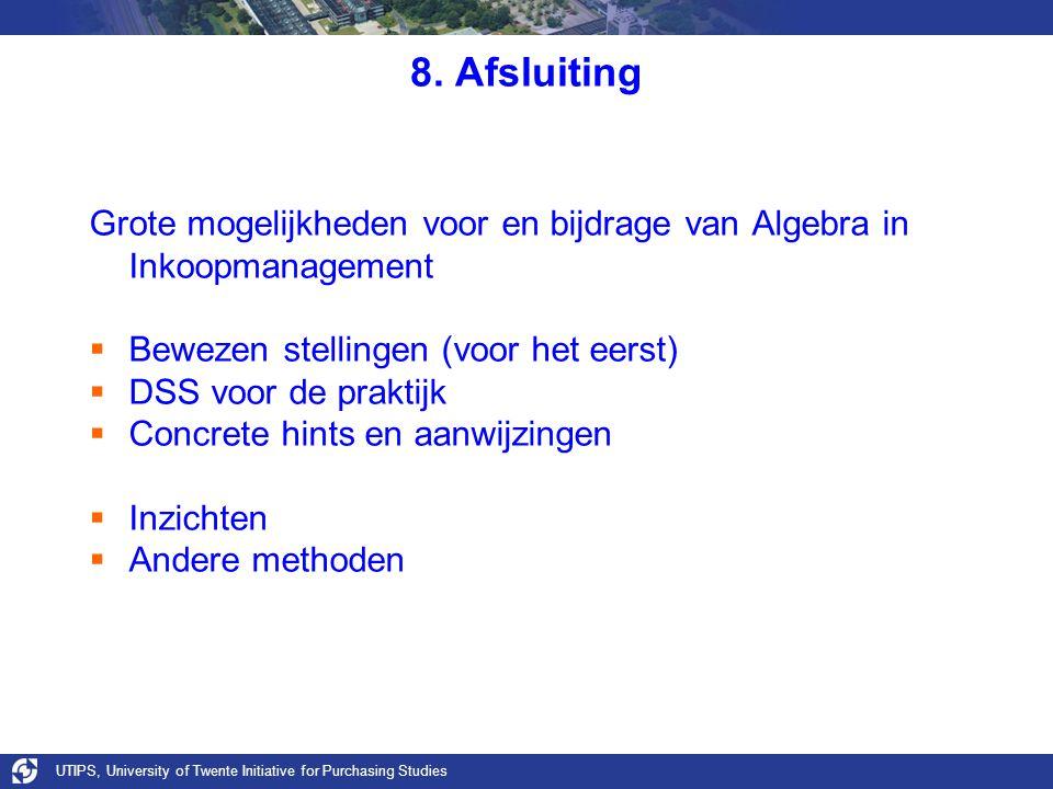 8. Afsluiting Grote mogelijkheden voor en bijdrage van Algebra in Inkoopmanagement. Bewezen stellingen (voor het eerst)