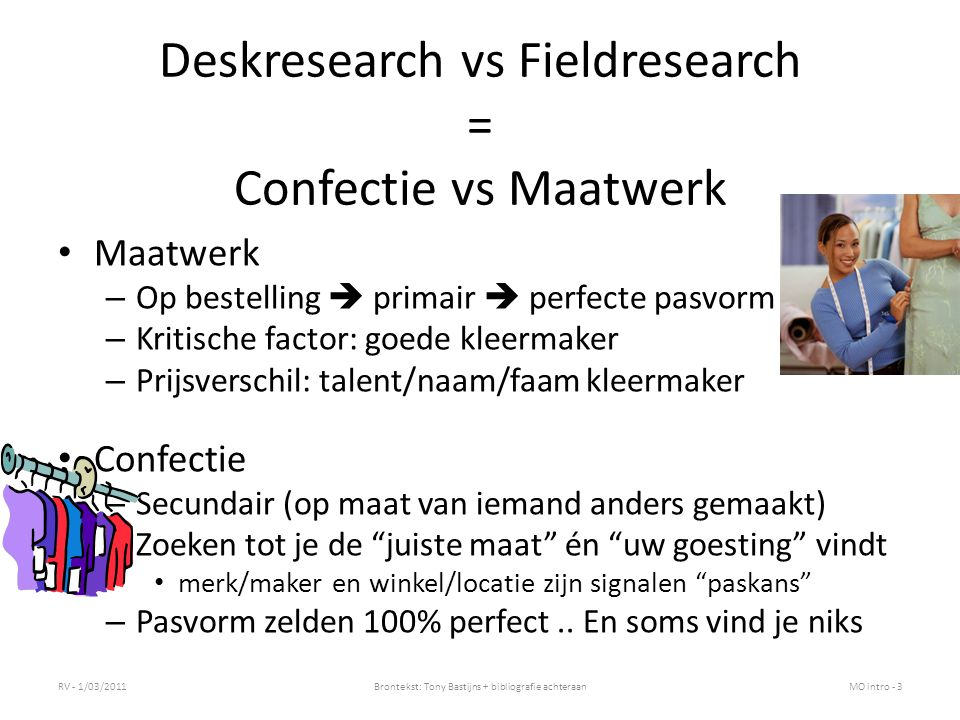 Deskresearch vs Fieldresearch = Confectie vs Maatwerk