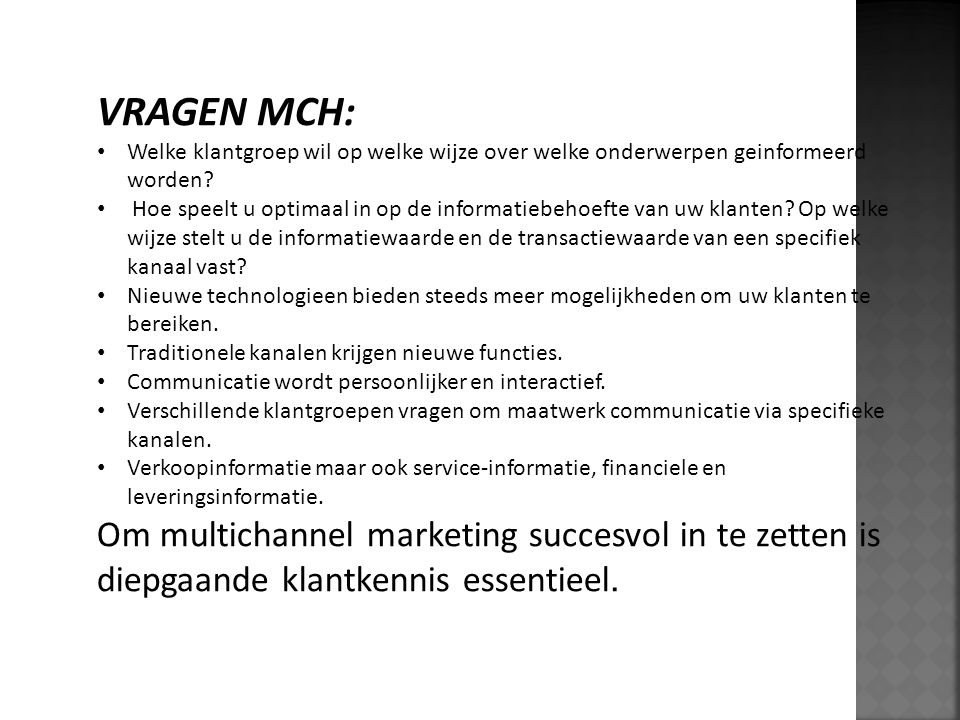 VRAGEN MCH: Welke klantgroep wil op welke wijze over welke onderwerpen geinformeerd worden