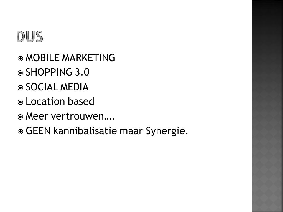 DUS MOBILE MARKETING SHOPPING 3.0 SOCIAL MEDIA Location based